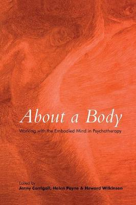 About a Body: Working with the Embodied Mind in Psychotherapy (Paperback)
