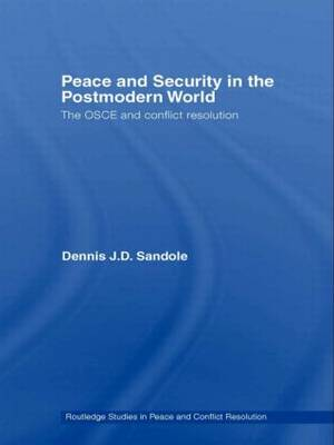 Peace and Security in the Postmodern World: The OSCE and Conflict Resolution (Hardback)
