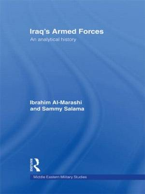 Iraq's Armed Forces: An Analytical History (Hardback)