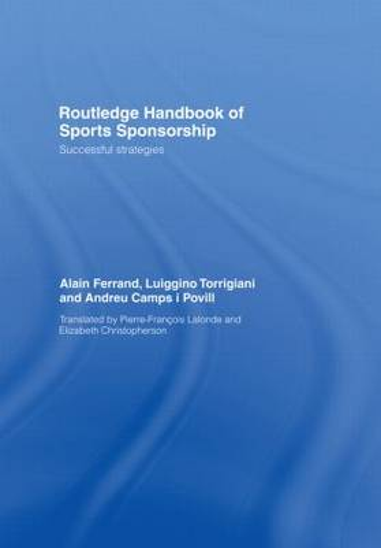 Routledge Handbook of Sports Sponsorship: Successful Strategies (Hardback)
