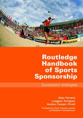 Routledge Handbook of Sports Sponsorship: Successful Strategies (Paperback)