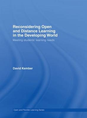 Reconsidering Open and Distance Learning in the Developing World: Meeting Students' Learning Needs - Open & Flexible Learning Series (Hardback)