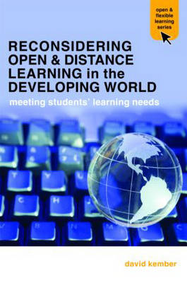 Reconsidering Open and Distance Learning in the Developing World: Meeting Students' Learning Needs - Open & Flexible Learning Series (Paperback)