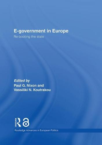 E-government in Europe: Re-booting the State - Routledge Advances in European Politics (Hardback)