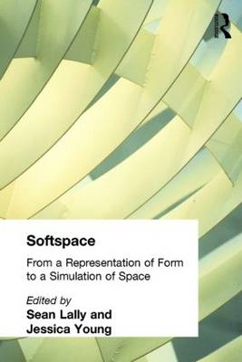 Softspace: From a Representation of Form to a Simulation of Space (Hardback)