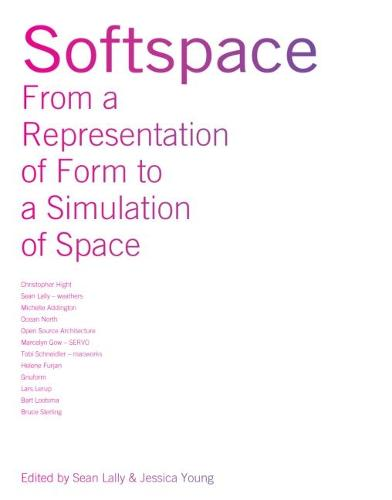 Softspace: From a Representation of Form to a Simulation of Space (Paperback)
