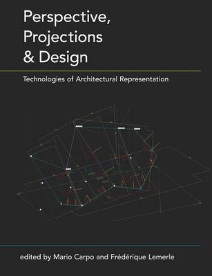 Perspective, Projections and Design: Technologies of Architectural Representation (Paperback)