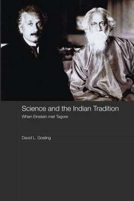Science and the Indian Tradition: When Einstein Met Tagore - India in the Modern World (Hardback)