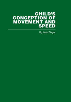 Child's Conception of Movement and Speed (Hardback)