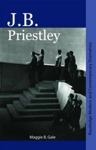 J.B. Priestley - Routledge Modern and Contemporary Dramatists (Paperback)