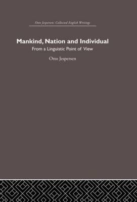 Mankind, Nation and Individual (Hardback)
