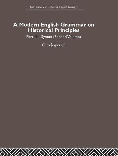 A Modern English Grammar on Historical Principles: Volume 3 (Hardback)