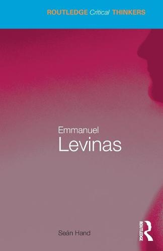 Emmanuel Levinas - Routledge Critical Thinkers (Paperback)