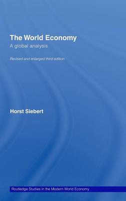 Global View on the World Economy: A Global Analysis - Routledge Studies in the Modern World Economy (Hardback)