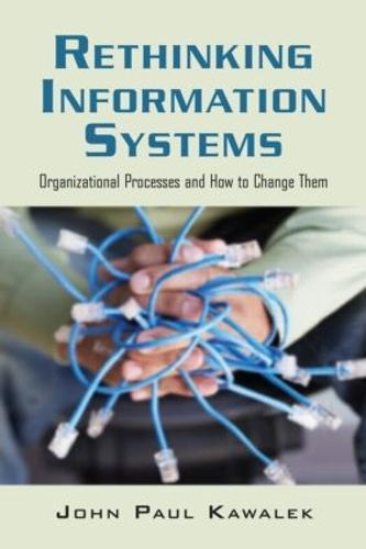 Rethinking Information Systems in Organizations: Integrating Organizational Problem Solving (Hardback)