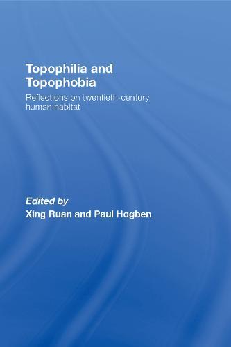 Topophilia and Topophobia: Reflections on Twentieth-Century Human Habitat (Paperback)