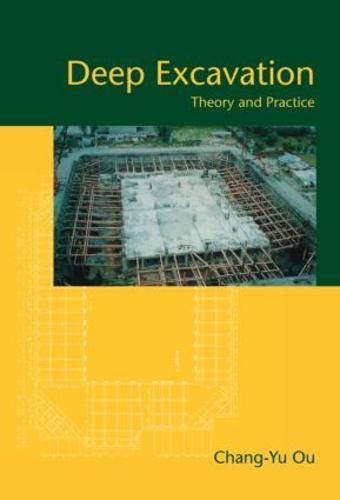 Deep Excavation: Theory and Practice (Hardback)