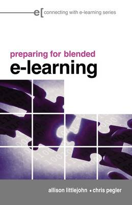 Preparing for Blended E-learning: Understanding Blended and Online Learning - Connecting with E-learning (Paperback)