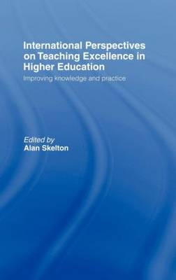 International Perspectives on Teaching Excellence in Higher Education: Improving Knowledge and Practice (Hardback)