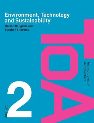 Environment, Technology and Sustainability - Technologies of Architecture v. 2 (Paperback)