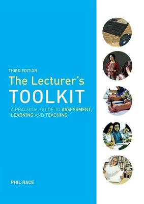 The Lecturer's Toolkit: A Practical Guide to Assessment, Learning and Teaching (Paperback)