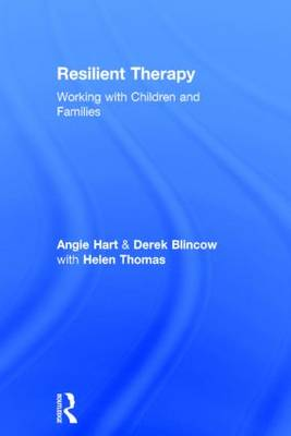 Resilient Therapy: Working with Children and Families (Hardback)
