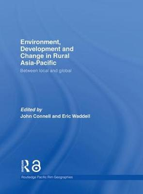 Environment, Development and Change in Rural Asia-Pacific: Between Local and Global - Routledge Pacific Rim Geographies (Hardback)