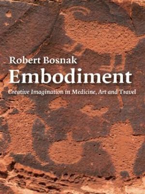 Embodiment: Creative Imagination in Medicine, Art and Travel (Paperback)