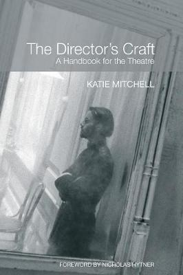 The Director's Craft: A Handbook for the Theatre (Paperback)
