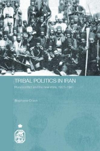 Tribal Politics in Iran - Royal Asiatic Society Books (Hardback)