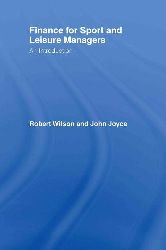 Finance for Sport and Leisure Managers: An Introduction (Hardback)