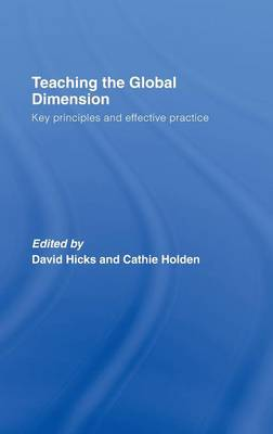 Teaching the Global Dimension: Key Principles and Effective Practice (Hardback)