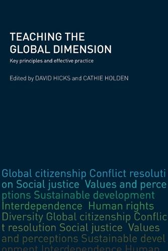 Teaching the Global Dimension: Key Principles and Effective Practice (Paperback)
