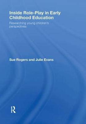 Inside Role-Play in Early Childhood Education: Researching Young Children's Perspectives (Hardback)