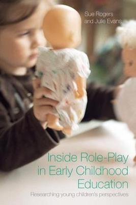 Inside Role-Play in Early Childhood Education: Researching Young Children's Perspectives (Paperback)