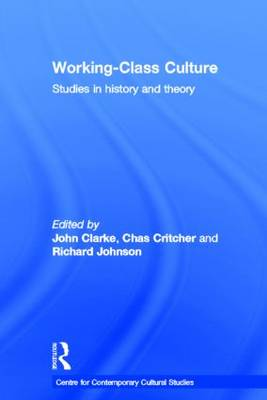 Working Class Culture: Studies in History and Theory (Hardback)