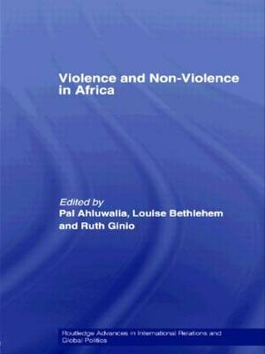 Violence and Non-Violence in Africa - Routledge Advances in International Relations and Global Politics (Hardback)