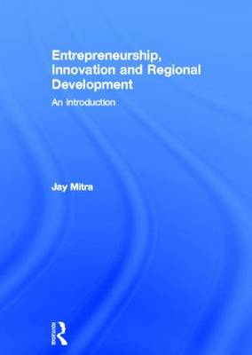 Entrepreneurship, Innovation and Regional Development: An Introduction (Hardback)