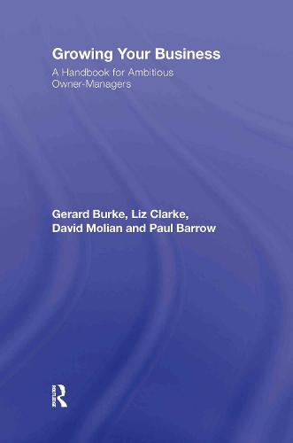 Growing Your Business: A Handbook for Ambitious Owner-managers (Hardback)