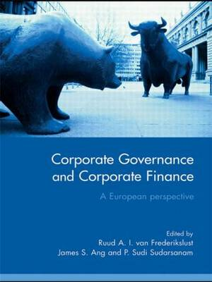 Corporate Governance and Corporate Finance: A European Perspective (Paperback)