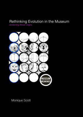 Rethinking Evolution in the Museum: Envisioning African Origins - Museum Meanings (Paperback)