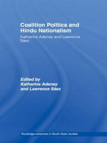 Coalition Politics and Hindu Nationalism - Routledge Advances in South Asian Studies (Paperback)