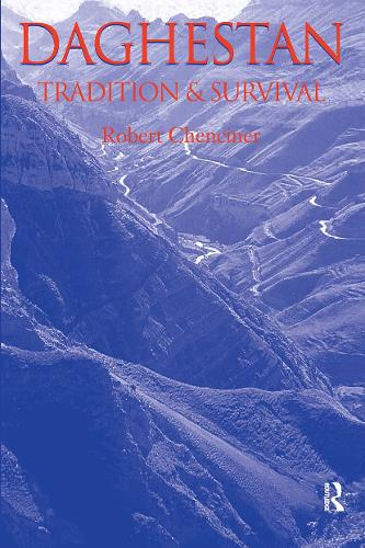 Daghestan: Tradition and Survival - Caucasus World (Paperback)