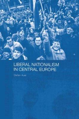 Liberal Nationalism in Central Europe (Paperback)