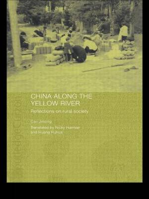 China Along the Yellow River: Reflections on Rural Society - Routledge Studies on the Chinese Economy (Paperback)