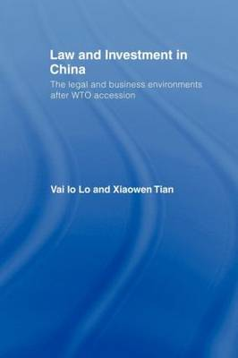 Law and Investment in China: The Legal and Business Environment after China's WTO Accession (Paperback)