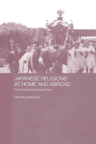Japanese Religions at Home and Abroad: Anthropological Perspectives (Paperback)