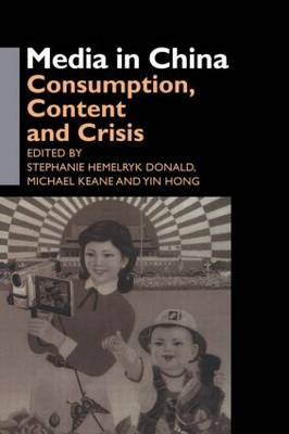 Media in China: Consumption, Content and Crisis (Paperback)
