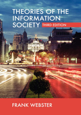 Theories of the Information Society - International Library of Sociology v. 10 (Hardback)
