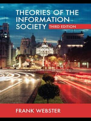 Theories of the Information Society - International Library of Sociology v. 10 (Paperback)